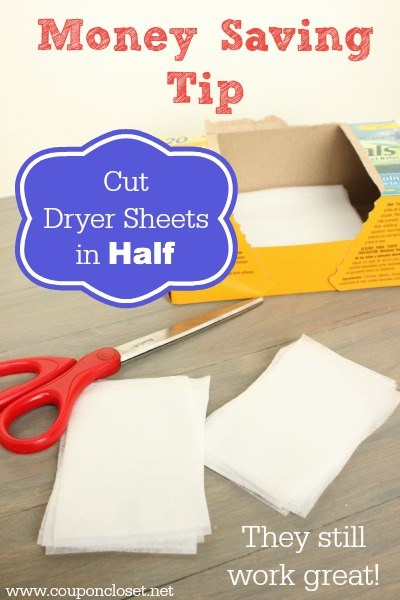 money saving tip - cut dryer sheets in half to save half the money