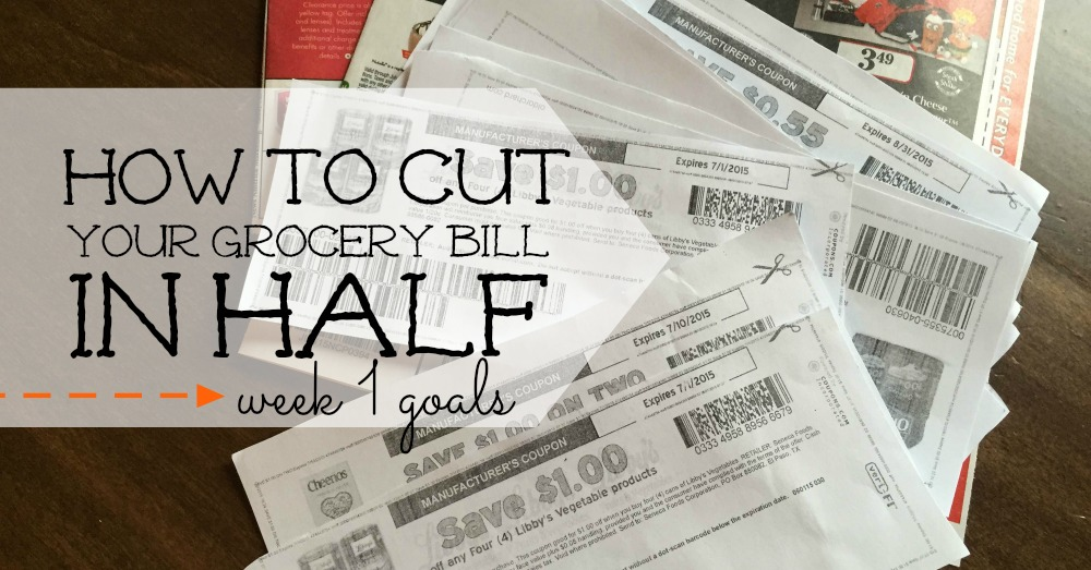 how to cut your grocery bill in half week 1