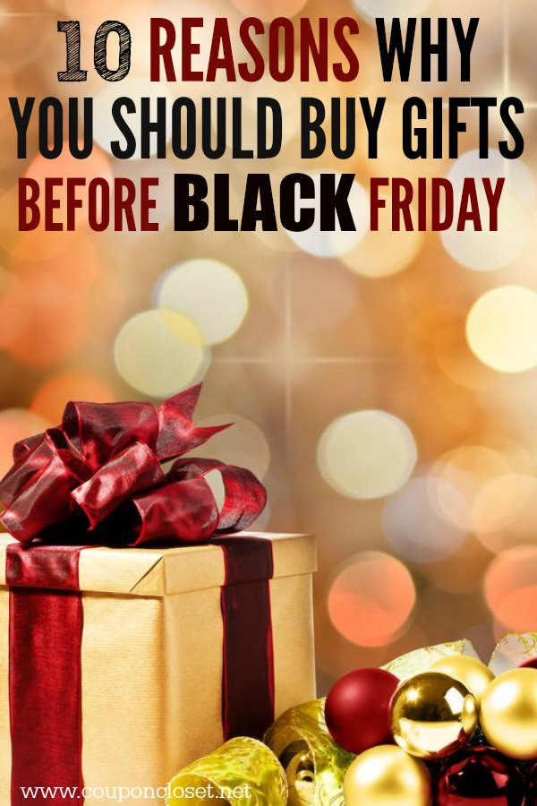 Why you should buy before black Friday deals. Here are 10 reasons why it is better to buy your gifts before the black Friday deals arrive.
