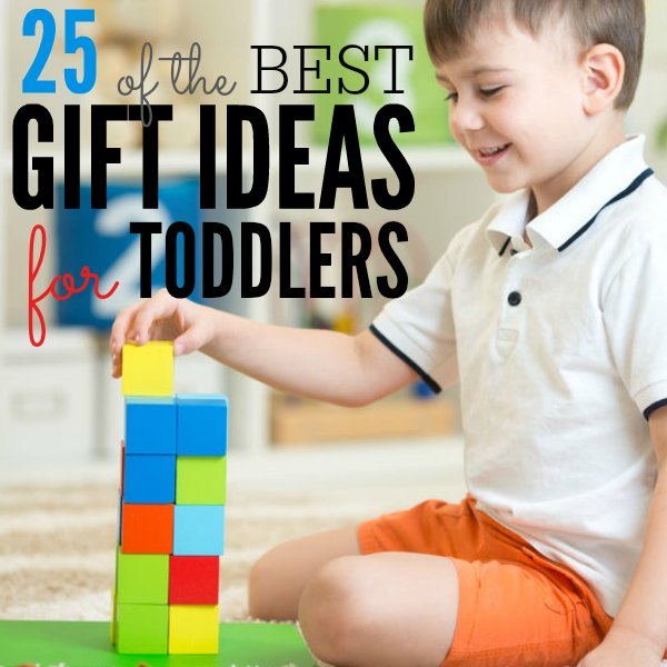 25 of the best gift ideas for toddlers