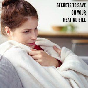 secrets to sav eon your heating bill